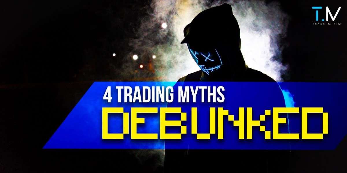 Trading myths debunked and busted